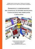 thumbnail of _experiencia_y_comportamiento_del_cliente_en_un_entorno_multicanal-_claves_de_exito_para_fabricantes_y_detallistas_